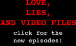 Click here for Love, Lies, and Video Files!